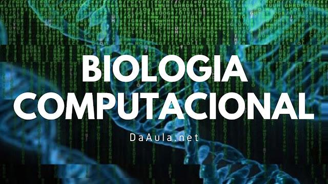 Biologia: O que é Biologia Computacional?