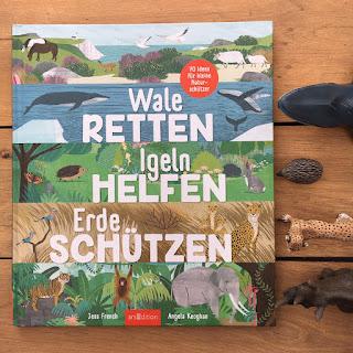 """""""Wale retten, Igeln helfen, Erde schützen"""" von Jess French, illustriert von Angela Keoghan, erschienen im Verlag ArsEdition"""