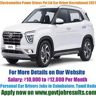 Electromotive Power Drives Pvt Ltd Personal Car Driver Recruitment 2021-22