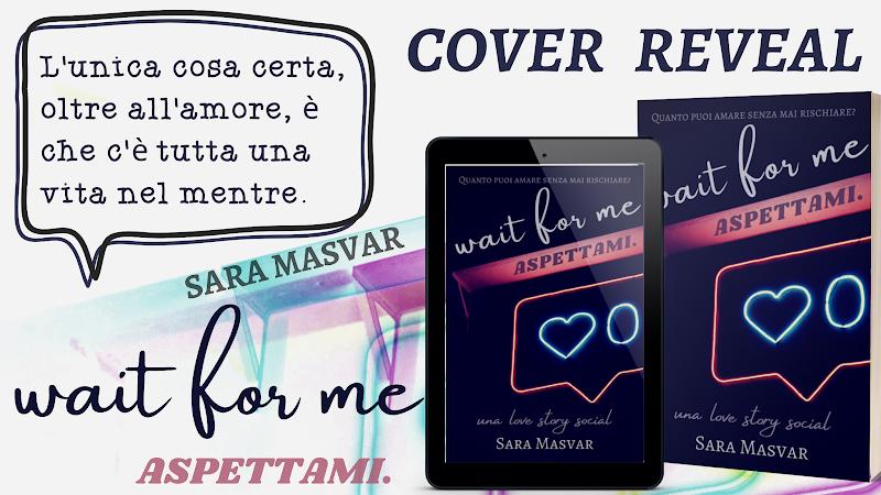 Cover Reveal: Wait fot me di Sara Masvar