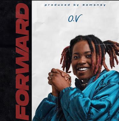 OV - Forward (Prod. By Samsney - Audio MP3 + Official Music Video)