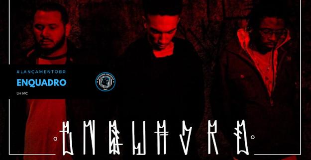#LANÇAMENTOBR | LH MC lança a faixa Enquadro que conta com participação produção do Mc Revide, confira.