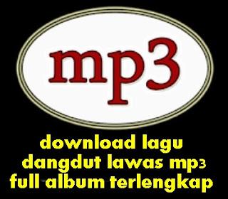 download lagu dangdut lawas mp3 full album terlengkap