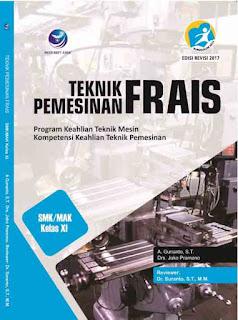 Teknik Pemesinan Frais - Program Keahlian Teknik Mesin Kompetensi Keahlian Teknik Pemesinan SMK/MAK Kelas XI