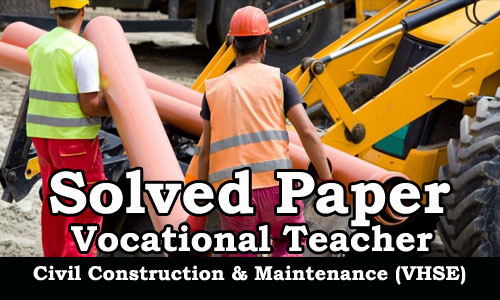 Kerala PSC : Solved Paper, Vocational Teacher - Civil Construction & Maintenance (VHSE)