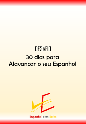 desafio 30 dias para alavancar o seu espanhol