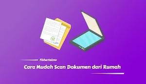 Cara Mudah Scan atau Memindai Dokumen dari HP (Tanpa Watermark)