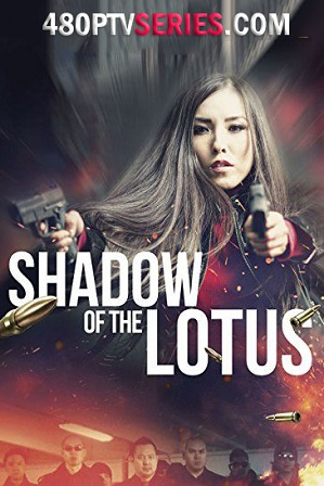 Watch Online Free Shadow of the Lotus (2016) Full Hindi Dual Audio Movie Download 480p 720p HDRip