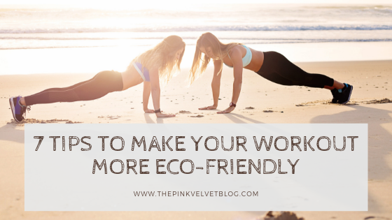 7 Tips To Make Your Workout More Eco-Friendly