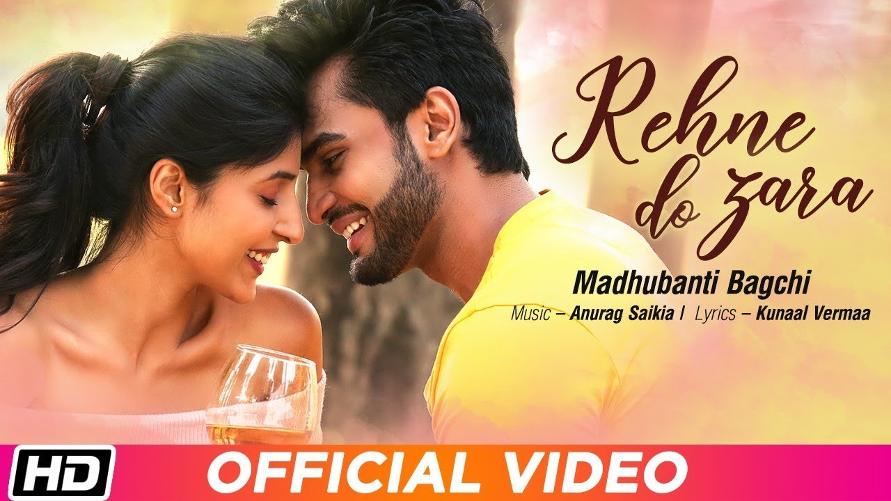 Lyrics: Rehne Do Zara Song - Madhubanti Bagchi- New Hindi Love Song 2019
