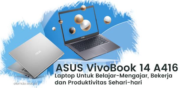 ASUS VivoBook 14 A416 Untuk Produktivitas Sehari-hari