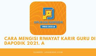 Cara Mengisi Riwayat Karir guru di dapodik 2021. a