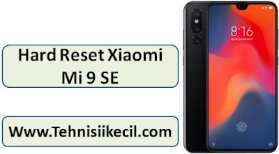 Cara Hard Reset Xiaomi Mi 9 SE Lupa pola Atau pasword Dengan mudah