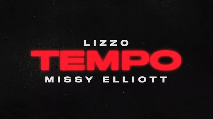 [ MUSIC ] Lizzo – Tempo Ft Missy Elliott | MP3 DOWNLOAD