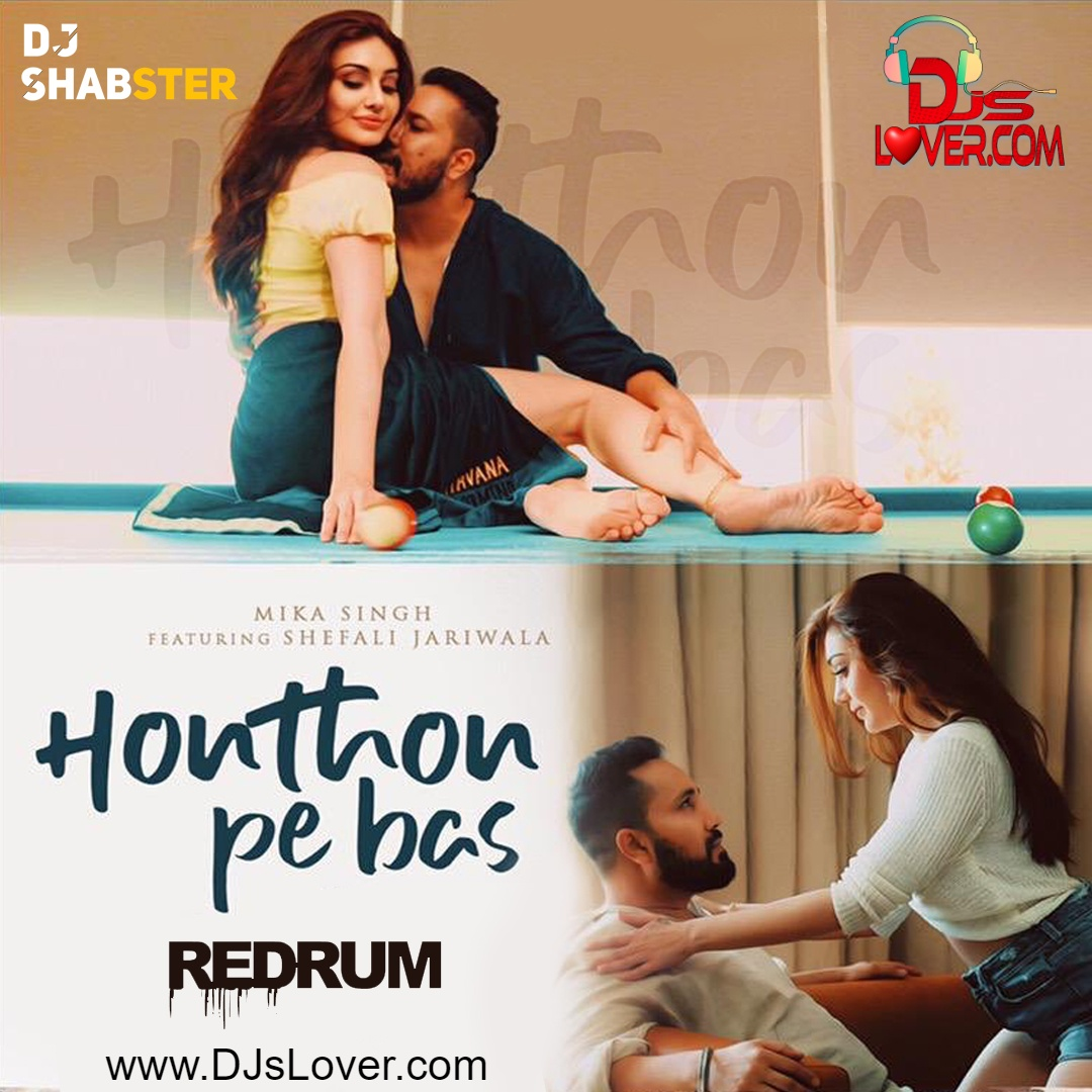 Honthon pe bas redrum remix DJ Shabster Romantic song