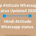 Top Attitude Whatsapp Status Updated 2020 | Hindi Attitude Whatsapp status