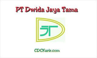 Lowongan Kerja PT Dwida Jaya Tama Gunung sindur Bogor Via Email 2019