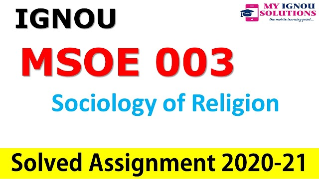MSOE 003 Sociology of Religion  Solved Assignment 2020-21