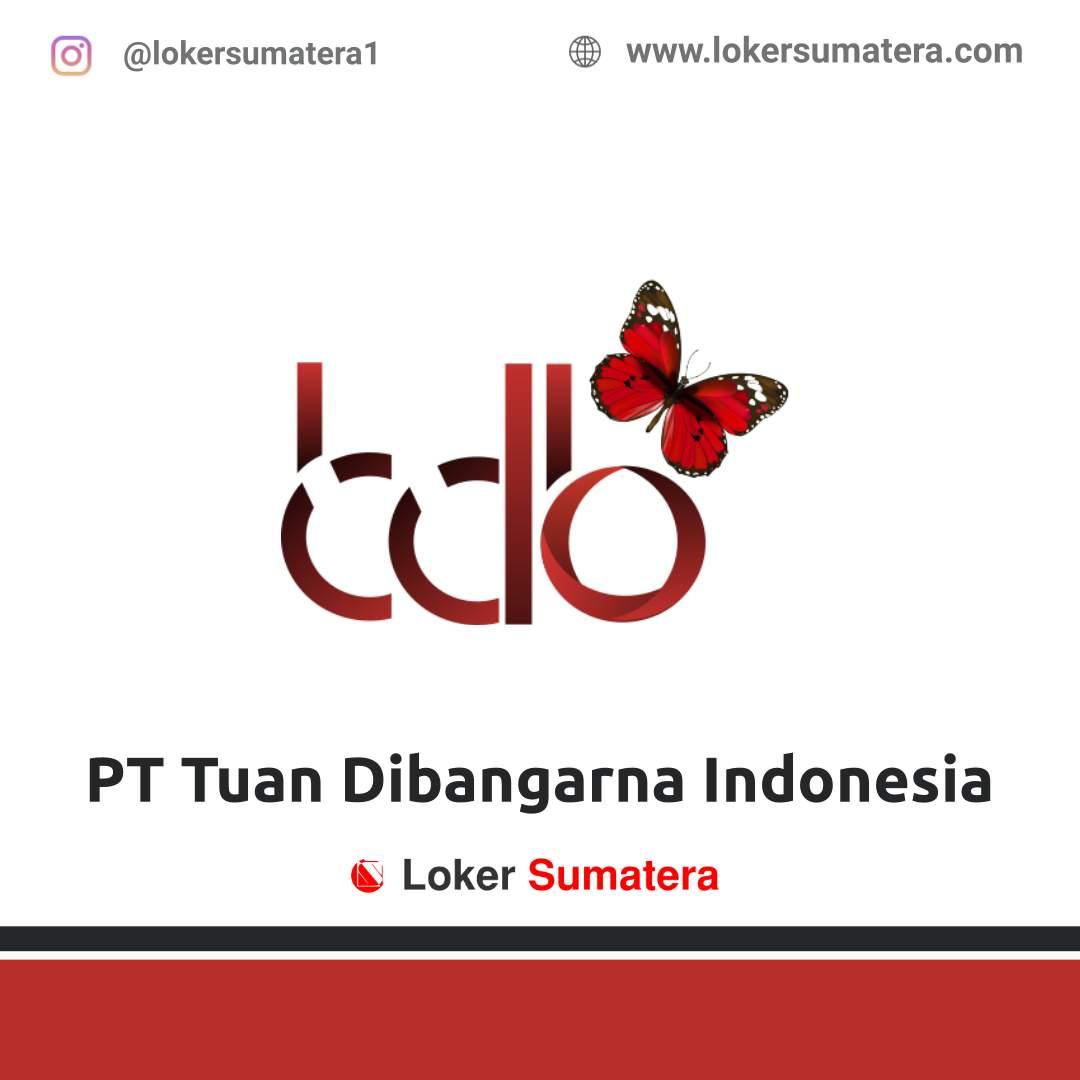 Lowongan Kerja Pekanbaru: PT Tuan Dibangarna Indonesia Februari 2021