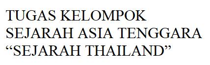 Contoh Makalah Sejarah Asia Tenggara Sejarah Thailand Irvanhermawanto
