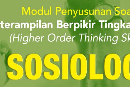 Modul Penyusunan Soal HOTS Mapel Sosiologi & Contoh Soal