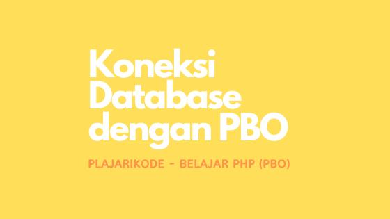 PlajariKode - Koneksi database dengan konsep PBO