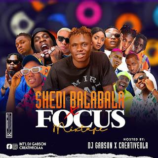 [MIXTAPE] Dj Gabson Ft Creativeola - Shedi Balabala Focus Mixtape