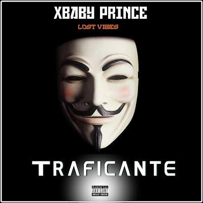 XBaby Prince (Lost Vibes) -Traficante  (Prod. Granda Music Studio) 2020 | Downlaod Mp3