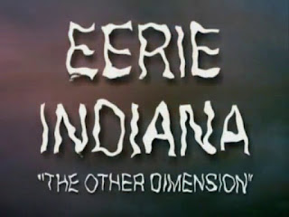 EERIE INDIANA, THE OTHER DIMENSION