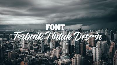 Font Terbaik Untuk Desain Komersil