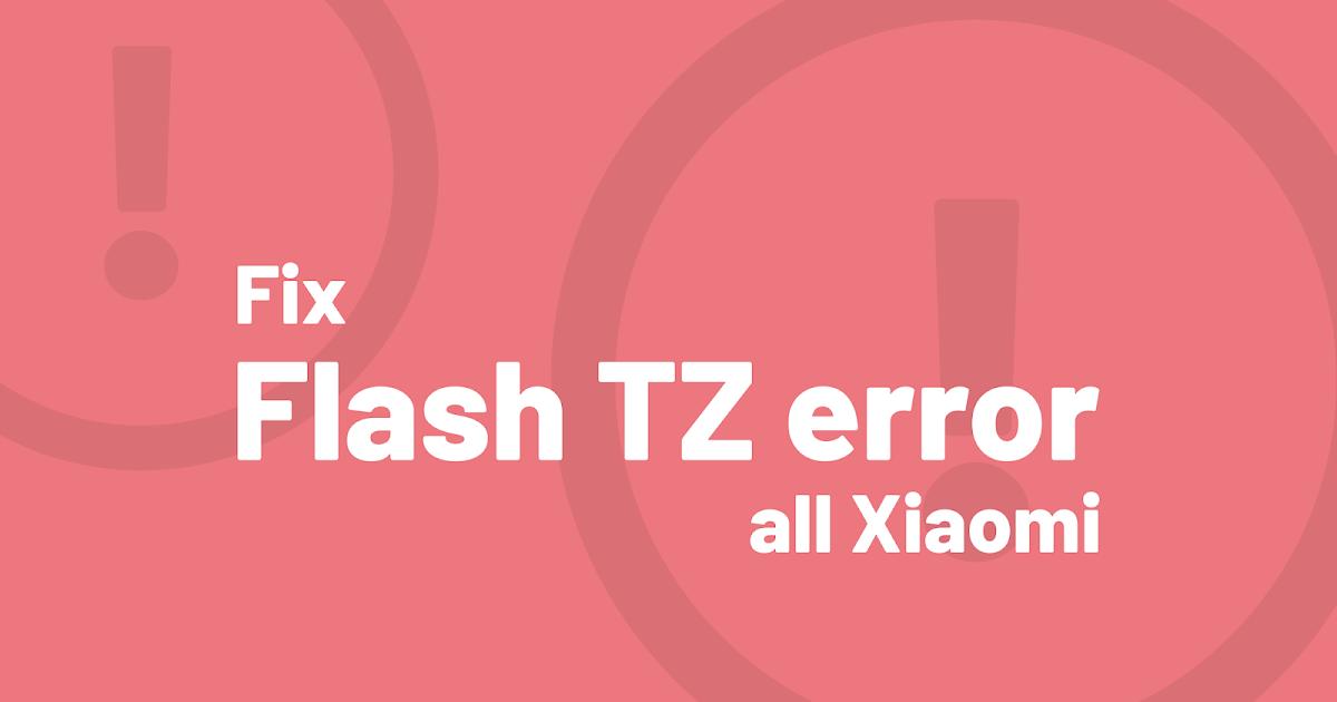 Mengatasi FLASH TZ ERROR di Semua Tipe Xiaomi - Halim Lab