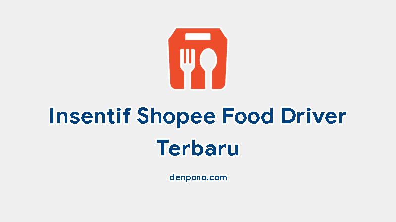 Skema Bonus Insentif Driver Shopee Food Terbaru
