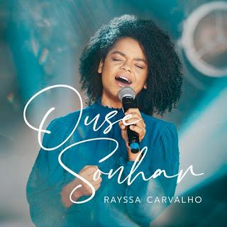 Baixar Música Gospel Ouse Sonhar - Rayssa Carvalho Mp3