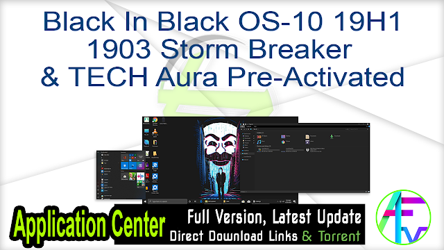 Windows 10 Black In Black OS 19H1 1903  Storm Breaker & TECH Aura Pre-Activated