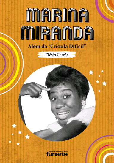 Marina Miranda - Além da 'Crioula Difícil': primeira humorista negra de sucesso na TV brasileira é homenageada em livro