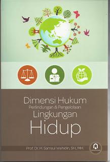 Dimensi Hukum Perlindungan dan Pengelolaan Lingkungan Hidup