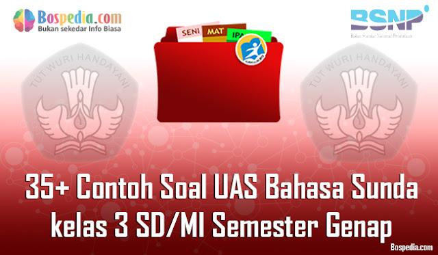 35+ Contoh Soal UAS Bahasa Sunda kelas 3 SD/MI Semester Genap Terbaru