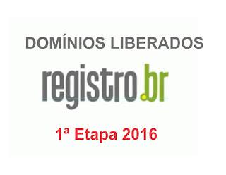 Lista de Domínios Liberados do Registro BR - 1ª Etapa de 2016