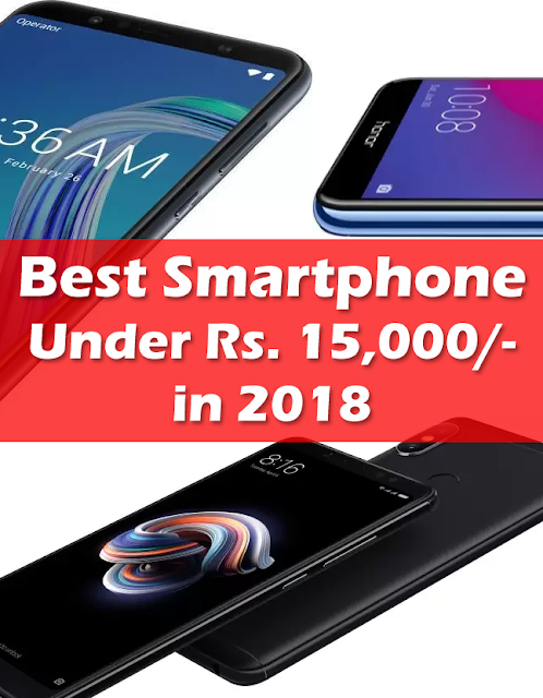 Best Smartphones under Rs 15,000 in India for October 2018 | Best Flipkart Big Billion Discounts on Smartphone