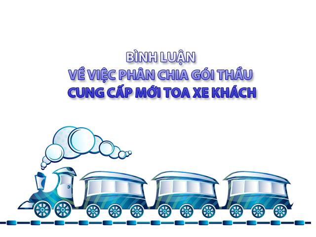 Bình luận về việc phân chia gói thầu cung cấp mới toa xe khách