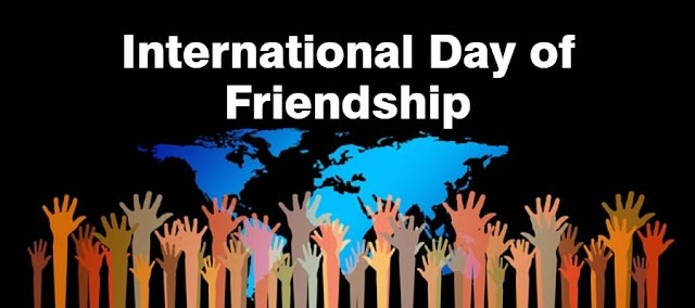 Friday, 30 July: International Day of Friendship 2021 – Quotes, Wishes, Messages, Images, Saying, Greeting