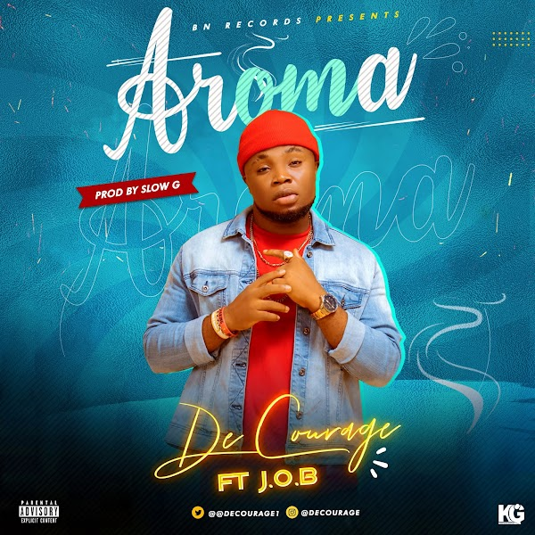 [Music]  De courage ft J.o.b - Aroma prod by Slow G