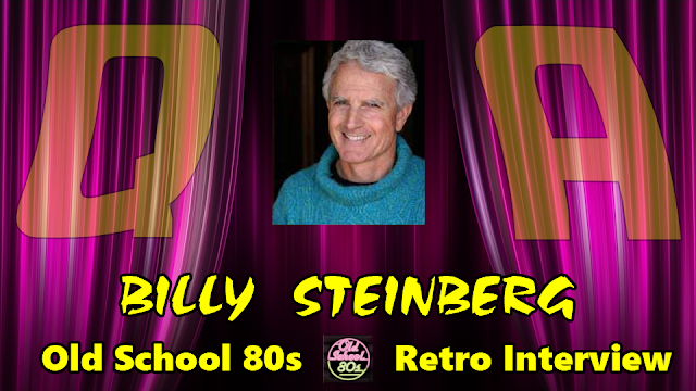 Interview with Songwriter Billy Steinberg, Five #1 Singles for Five Different '80s Artists