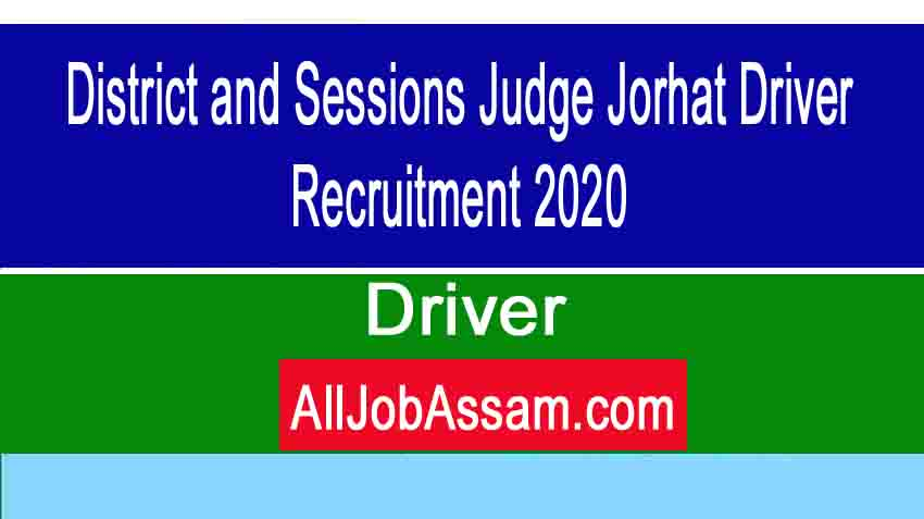 District and Sessions Judge Jorhat Driver Recruitment 2020