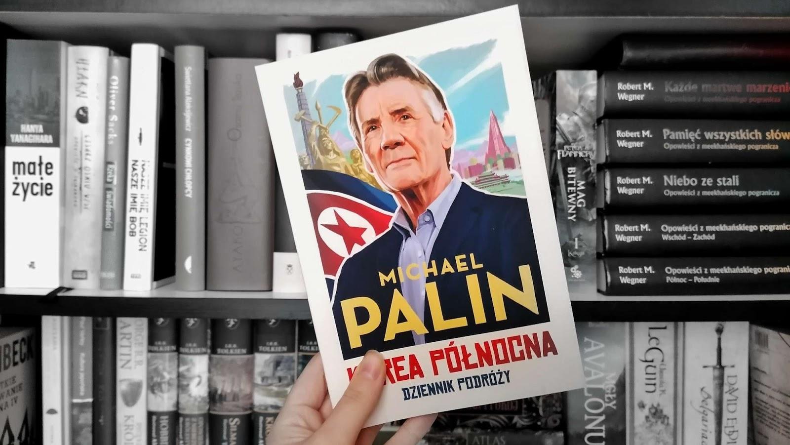 Z dziennika podróży do Korei Północnej, czyli o książce Michaela Palina