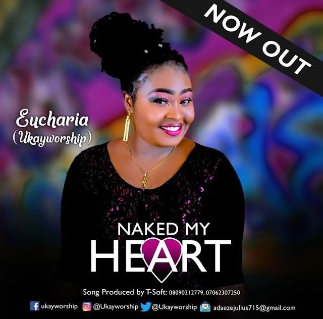 Music: Eucharia – Naked My Heart