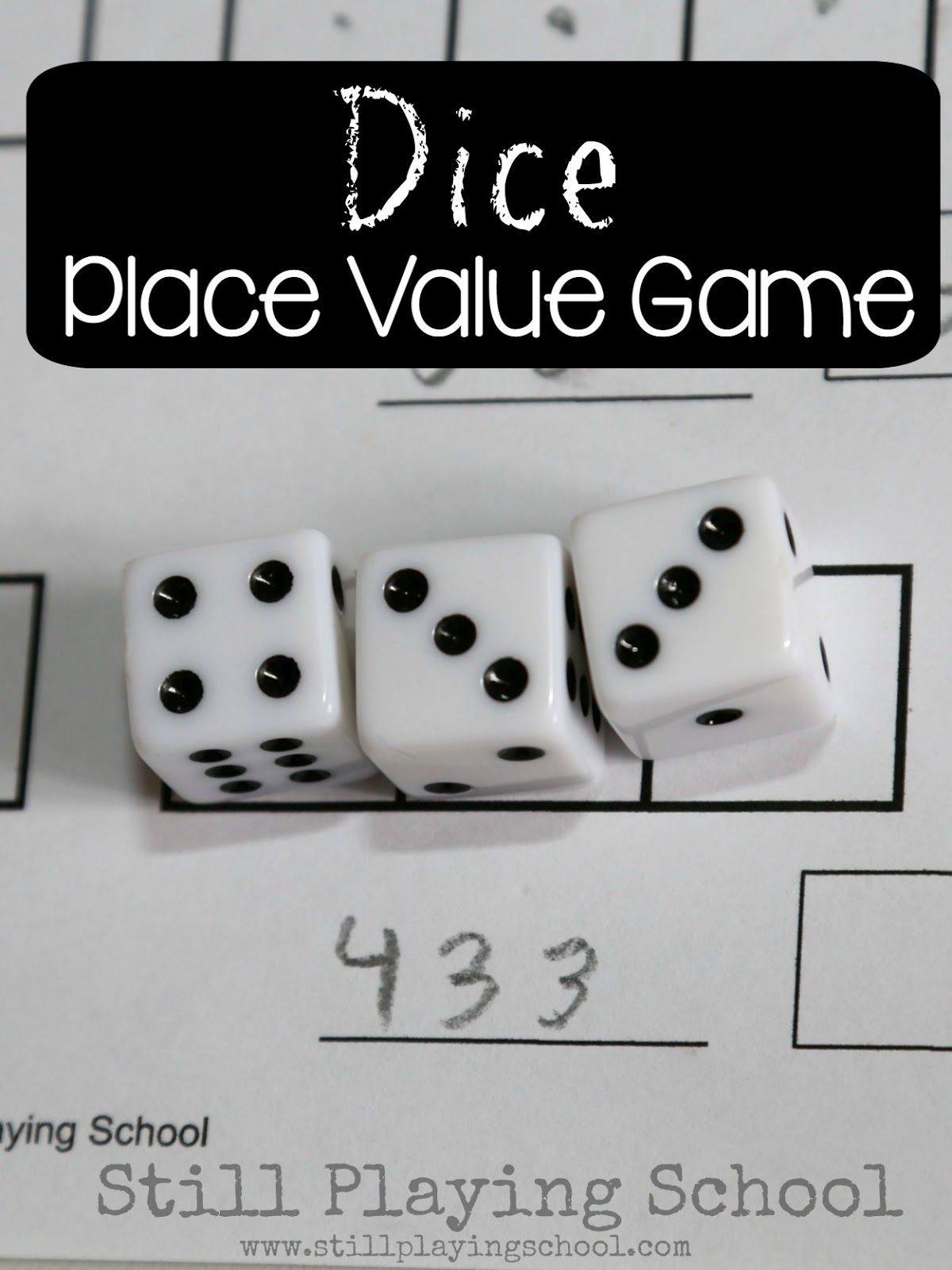 Place Value Game with Dice | Still Playing School