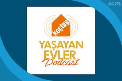 Yaşayan Evler Podcast