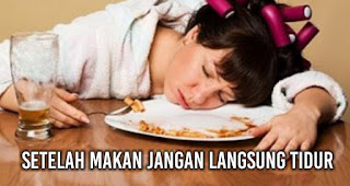 Setelah Makan Jangan langsung tidur