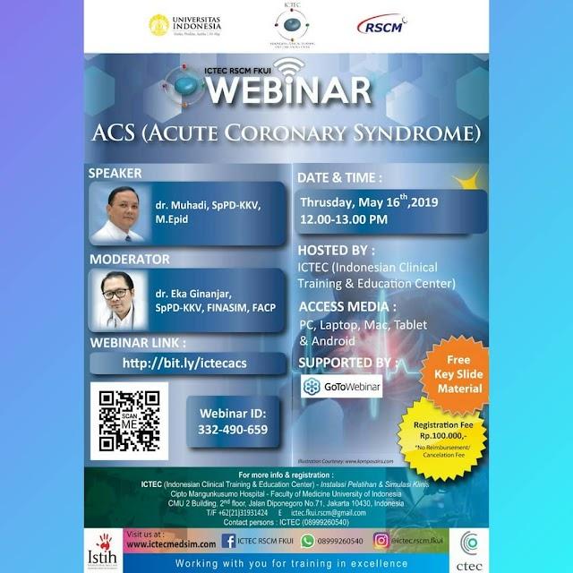 Webinar  ACS (Acute Coronary Syndrome) Kamis, 16 Mei 2019 ICTEC RSCM FKUi Jakarta Supported by GoToWebinar